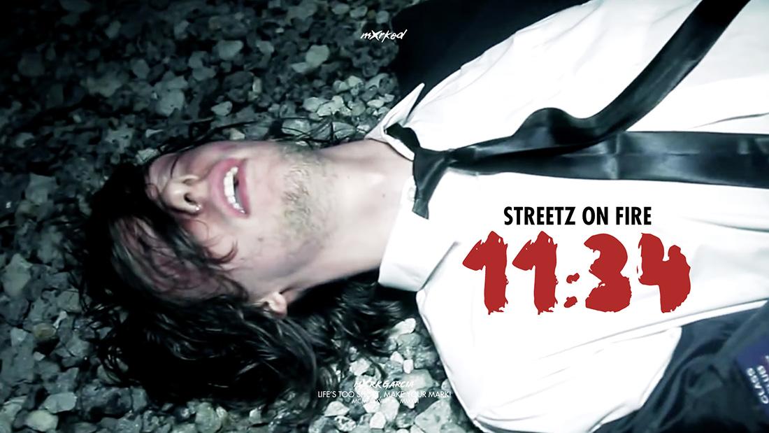 Streetz On Fire – 11:34